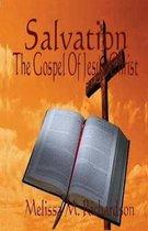 Salvation the Gospel of Jesus Christ