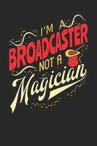I'm A Broadcaster Not A Magician