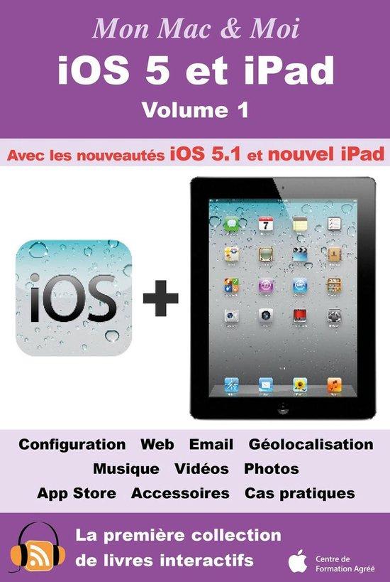 iOS 5 et iPad - Volume 1