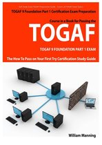 Boekomslag van 'TOGAF 9 Foundation Part 1 Exam Preparation Course in a Book for Passing the TOGAF 9 Foundation Part 1 Certified Exam - The How To Pass on Your First Try Certification Study Guide'