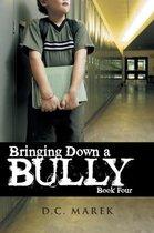 Bringing Down A Bully
