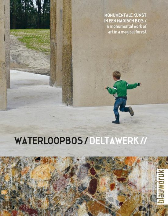 Waterloopbos / Deltawork - Frans Bosscher |