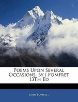 Poems Upon Several Occasions, by J.Pomfret 13th Ed