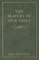 Boek cover The Slavery Of Our Times van Leo Tolstoy