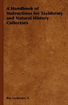 A Handbook of Instructions for Taxidermy and Natural History Collectors