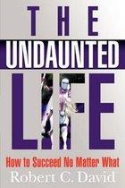 The Undaunted Life