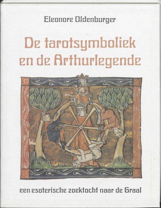 De Tarotsymboliek En De Arthurlegende - Eleonore Oldenburger |