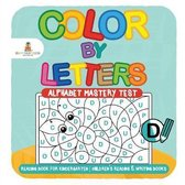 Color by Letters - Alphabet Mastery Test - Reading Book for Kindergarten - Children's Reading & Writing Books