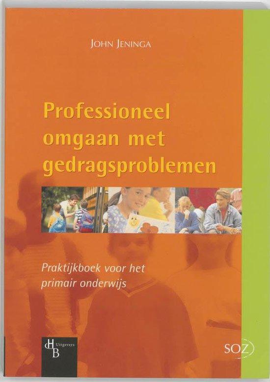 Professioneel omgaan met gedragsproblemen - J. Jeninga |