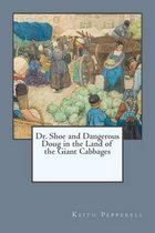Dr. Shoe and Dangerous Doug in the Land of the Giant Cabbages