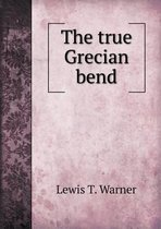 The True Grecian Bend