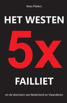 Het westen vijfmaal failliet