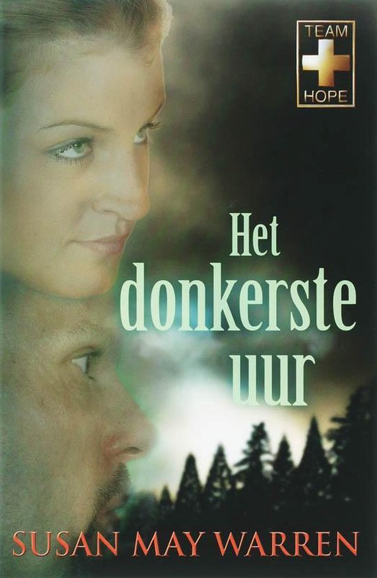 Team Hope / 2 Het donkerste uur - Susan May Warren |