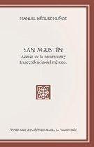 San Agustin Acerca de La Naturaleza y Trascendencia del Metodo.