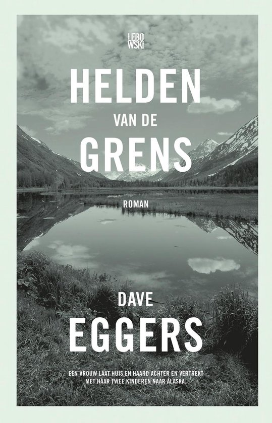 De helden van de grens - Dave Eggers  