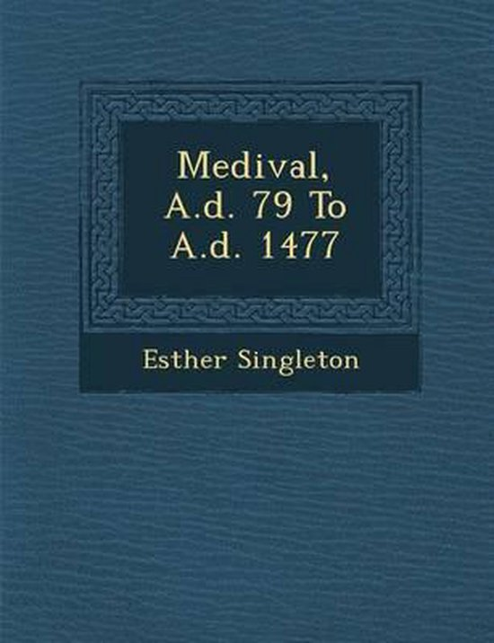 Medi Val, A.D. 79 to A.D. 1477