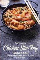 The Essential Chicken Stir-Fry Cookbook