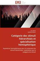 Cat�gorie Des Stimuli Hi�rarchis�s Et Sp�cialisation H�misph�rique