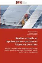 R�alit� Virtuelle Et Repr�sentation Spatiale En l''absence de Vision