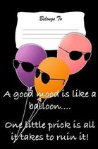 A Good Mood Is Like a Balloon... One Little Prick Is All It Takes to Ruin It!