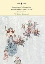 Shakespeare's Comedy of a Midsummer-Night's Dream - Illustrated by W. Heath Robinson