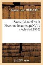 Sainte Chantal Ou La Direction Des Ames Au Xviie Siecle