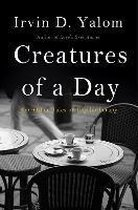 Boek cover Creatures of a Day van Irvin D. Yalom Md