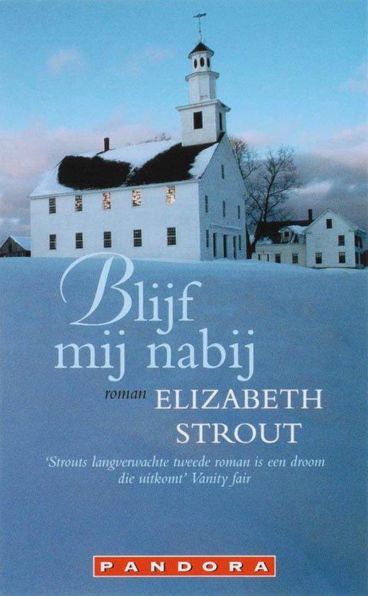 Blijf Mij Nabij - Elizabeth Strout |