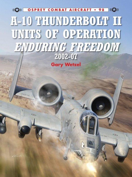 Boek cover A-10 Thunderbolt II Units of Operation Enduring Freedom 2002-07 van Gary Wetzel