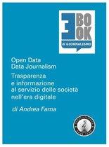 Open Data – Data Journalism. Trasparenza e informazione al servizio delle società nell'era digitale