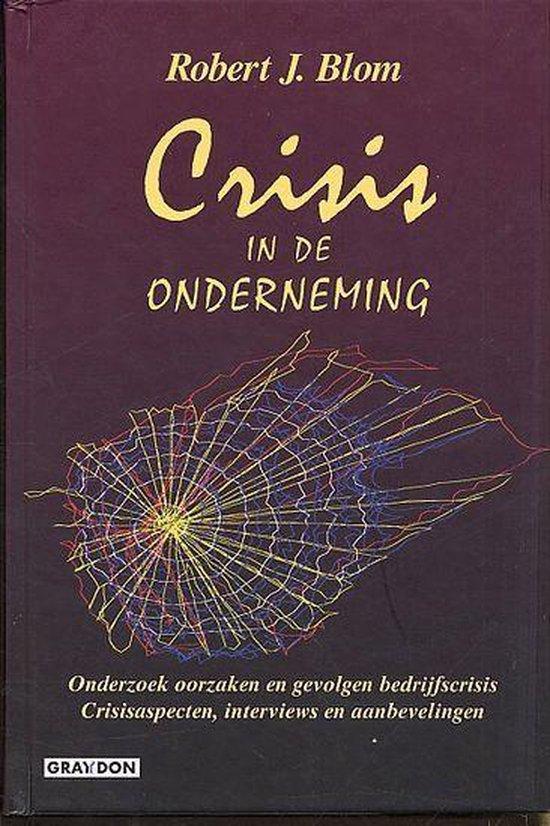 Crisis In De Onderneming - Robert J. Blom |