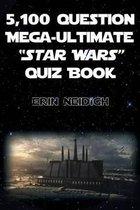 5,100-Question Mega-Ultimate Star Wars Quiz Book