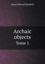 Archaic Objects Tome 1