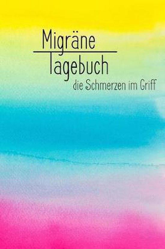 Migr netagebuch - Die Schmerzen Im Griff