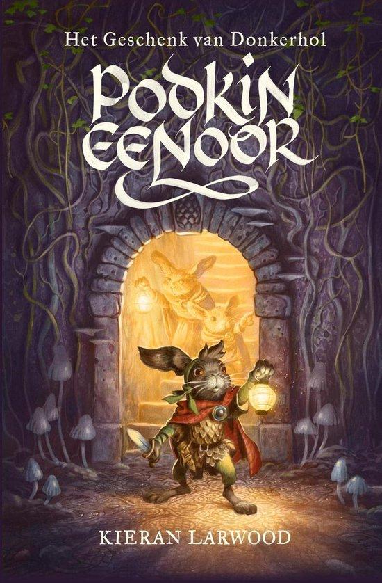 Boek cover Podkin Eenoor 2 - Het geschenk van Donkerhol van Kieran Larwood (Onbekend)