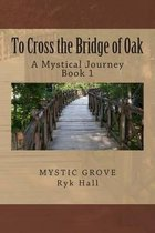 To Cross the Bridge of Oak