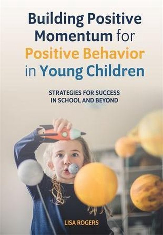 Boek cover Building Positive Momentum for Positive Behavior in Young Children van Lisa Rogers (Onbekend)