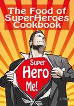The Food of SuperHeroes Cookbook