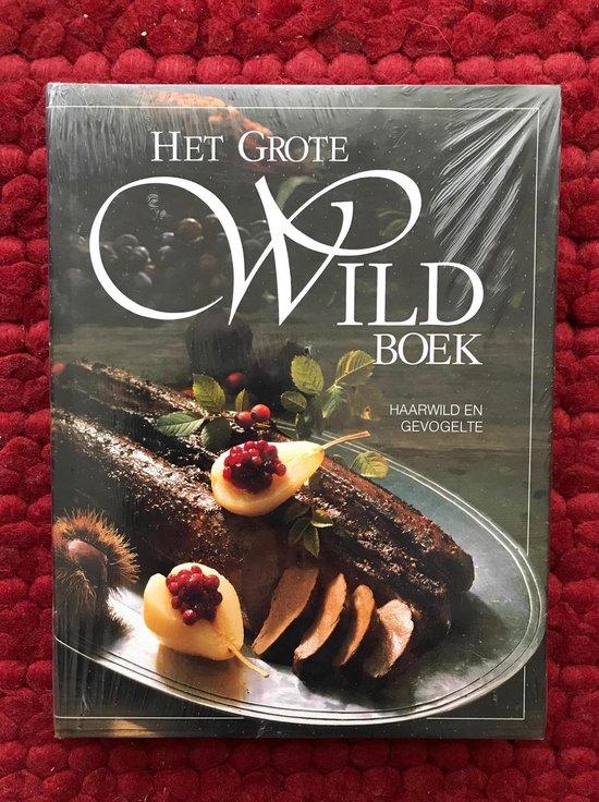 Het grote wildboek : haarwild en gevogelte - Kujawski | Fthsonline.com