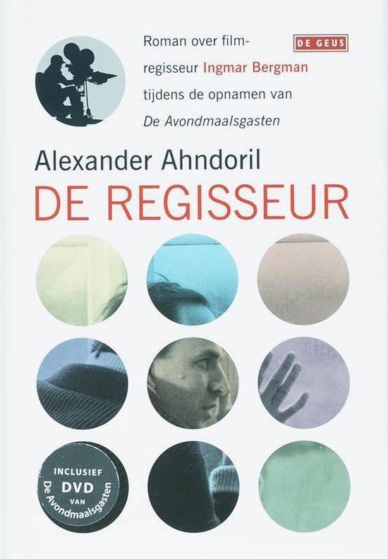 De regisseur - Alexander Ahndoril |