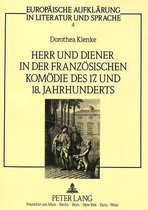 Herr Und Diener in Der Franzoesischen Komoedie Des Siebzehnten Und Achtzehnten Jahrhunderts