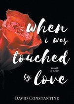 When I was Touched by Love