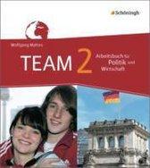 TEAM 2. Arbeitsbücher für Politik und Wirtschaft. Gesamtschule. Nordrhein-Westfalen. Neubearbeitung