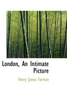 London, an Intimate Picture