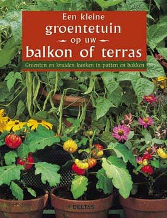 Een Kleine Groentetuin Op Uw Balkon Of Terras - Nelly Tourmente |