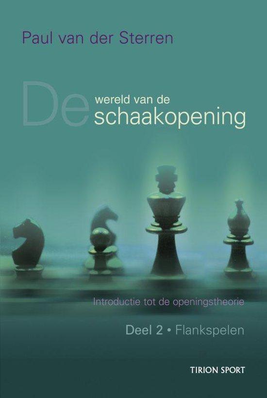 Wereld van de schaakopening 2 Flankspelen - Paul van der Sterren |
