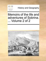 Memoirs of the Life and Adventures of Sobrina. ... Volume 2 of 2