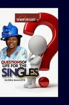 Questions of Life for the Singles