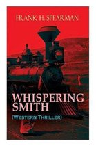 WHISPERING SMITH (Western Thriller)