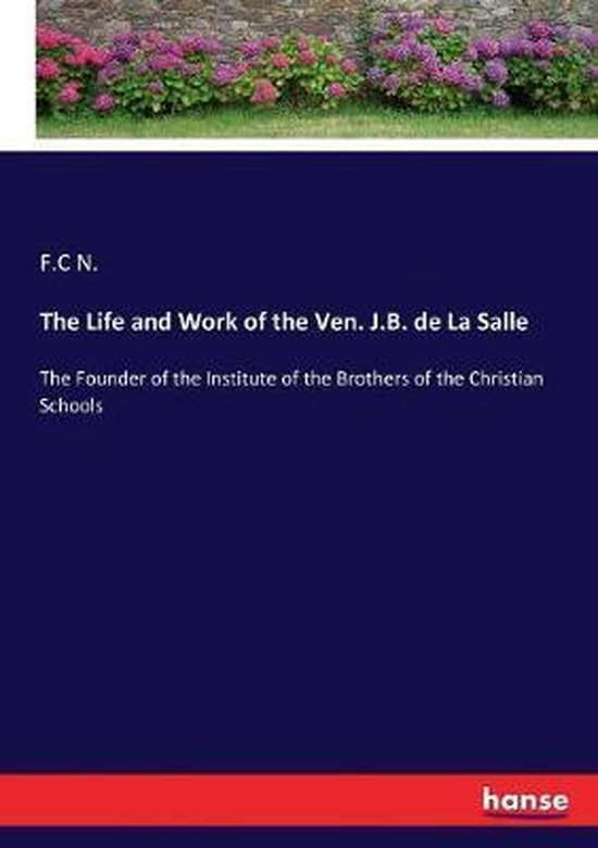 The Life and Work of the Ven. J.B. de La Salle